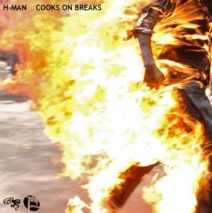 H-Man - Cooks On Breaks