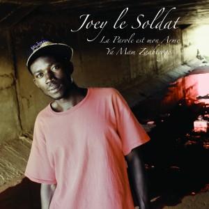 Joey Le Soldat - La Parole Est Mon Arme
