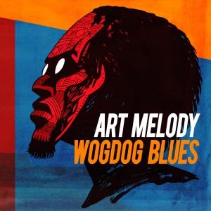 Art Melody - Wogdog Blues